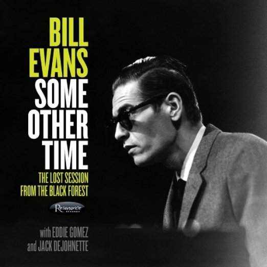 Bill Evans – Some Other Time: The Lost Session From The Black Forest
